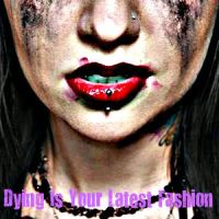 Dying Is Your Latest Fashion by casey382