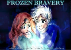 FROZEN BRAVERY - POSTER 2 by thisistiffania