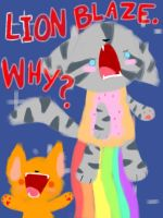 LIONBLAZE. WHY? by Ask-Broken-Peace