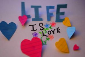 Life Is Love by RRGreiner
