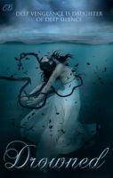Book Cover - Drowned by emma-blues