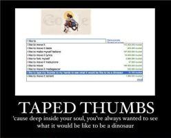 TAPED THUMBS by MalevolentDeath