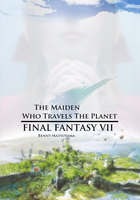 Final Fantasy VII - Maiden Who Travels the Planet by TheGameBard