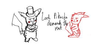 LORD PIKACHU DEMANDS THE RENT by AkariMMS
