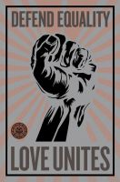 Defend Equality_Love Unites 11 by Rickbw1