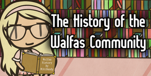 History of the Walfas Community [VIDEO] by MikiBandy