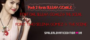 Pack 2 fonts SELENA GOMEZ resubida by SMILERLOVATICedition