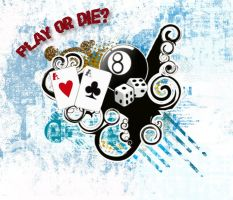 Play or Die? by kapture10