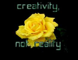 Creativity, Not Reality by delainalivingston