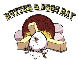 Butter and Eggs Day by LovetheTrub