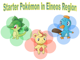 Starter Pokemon's in Eineos Region by Pokekawaii