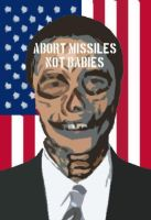 Abort missiles not babies by davej6694