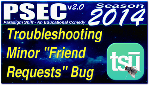 PSEC 2014 Troubleshooting Minor Friend Request by paradigm-shifting