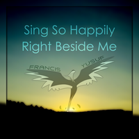 Sing So Happily Right Beside Me by wombat7500