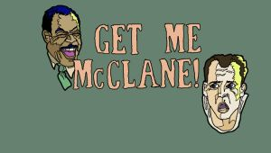 Get Me McClane! by DrMike2000