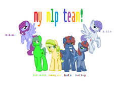 my mlp team  (irl friends) by liyahpuffedsweets