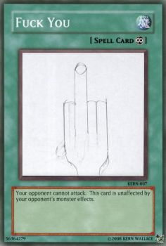 Yu-Gi-Oh Card: Fuck You by justbehappydammit