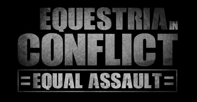 Equestria in Conflict: Equal Assault ver.1 by frans97