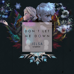 Jelsa ~ Dont let me down (chainsmokers) by AngelUnicorn123