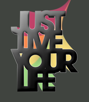 Just Live Your Life2 -Nymphont by nymphont
