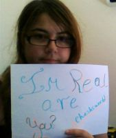 I'm Real, Are you? by cheshsworld