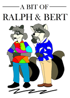 A Bit of Ralph and Bert by Goldyfox