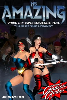 Ms Amazing: Lair of the Lycans by Darth-Ono