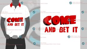 T-shirt Come And Get It by SalemHector