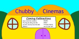 Pudgyville's Chubby Cinemas  by MasterYubel