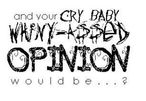 WHINY ASSED OPINION by DEMIAH