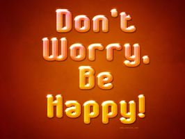 Don't Worry, Be Happy by Textuts