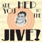 Hep To The Jive? by pickled-punk