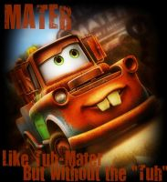 Mater...Like Tuh-Mater by brittanyamber1990
