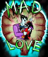 Mad Love by Mad--Munchkin