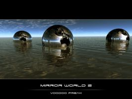 MIRROR WORLD 2 by VooDooFreaK