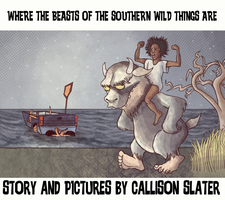 Where the Beasts of the Southern Wild Things Are by CalSlater