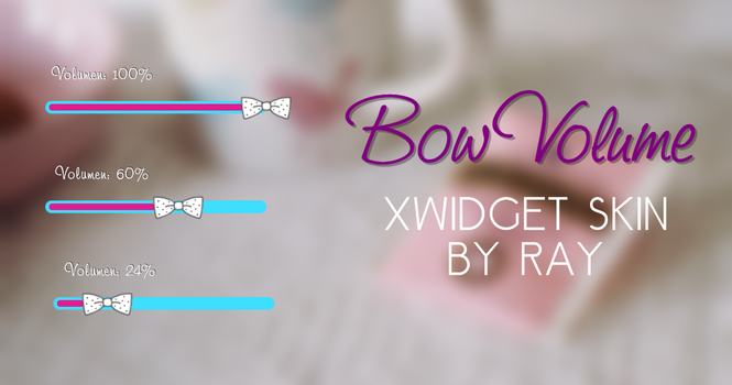 Bow Volume Xwidget Skin by Ray by Raiiy
