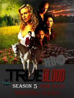 true blood, season 5 poster II by Tasha507