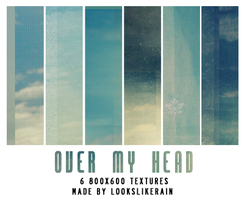 Over My Head by lookslikerain