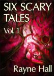 Six Scary Tales Vol. 1 - cover by RayneHall