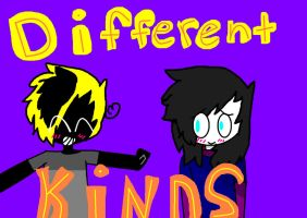 Different Kinds cover by awesomepopcornkitty