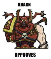 Kharn approves by Kain-Moerder