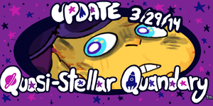Quasi-Stellar Quandary update 3/29/14 by RagtimeLime