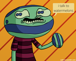 I Talk to Watermelons by Calicard