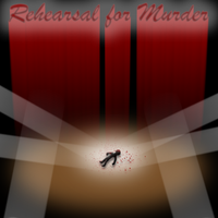Rehearsal for murder by TwinSabreInferno