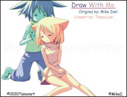 Draw With Me by MikeI. Anime 1 by Tanaxanime