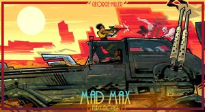 MAD MAX: FURY ROAD by BOTAGAINSTHUMANITY