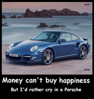 I'd rather cry in a Porsche by G1-Ratbat