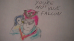 YOURE NOT BLUE FALCON by impostergir007