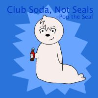Club Soda Not Seals 3.0 by harpseal16